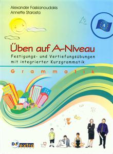 Bild von Üben auf A-Niveau. Grammatik - Festigungs- und Vertiefungsübungen mit integrierter Kurzgrammatik