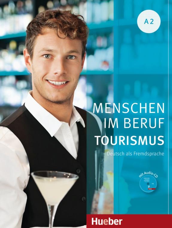 Bild von Menschen im Beruf - Tourismus A2 (Kursbuch mit Übungsteil und Audio-CD)