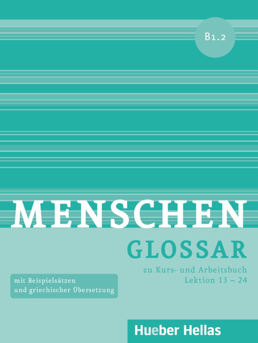 Εικόνα της Menschen B1.2 - Glossar  zu Kurs- und Arbeitsbuch, Lektion 13 – 24 (Γλωσσάριο)