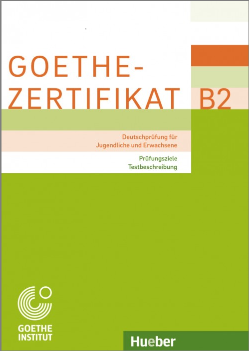 Bild von Goethe-Zertifikat B2 (Deutschprüfung für Jugendliche und Erwachsene) – Prüfungsziele, Testbeschreibung