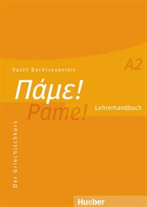 Bild von Πάμε! A2 Pame! Der Griechischkurs - Lehrerhandbuch